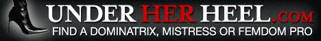 UnderHerHeel.com : Find a Dominatrix, Mistress or FemDom pro